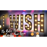 I Wish: The Roles That Could Have Been Domingo 24 Octubre 2021